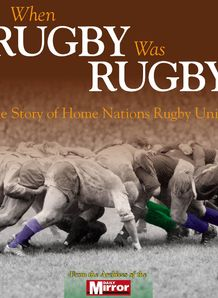 When rugby was rugby cover