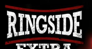 Ringside Extra - 24th April
