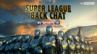 Super League Back Chat - Round 28