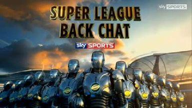 Super League Back Chat - Ep 3