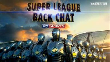 Super League Back Chat - Ep 5