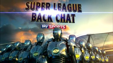 Super League Back Chat - 10th June
