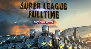 Super League Fulltime - 7th July