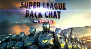 Super League Back Chat - 19th August