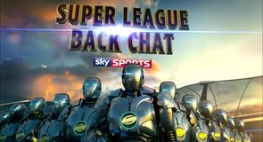Super League Back Chat - 26th August