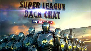 Super League Back Chat - 5th August