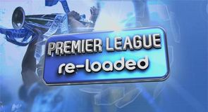 Premier League Reloaded - 13th/14th August