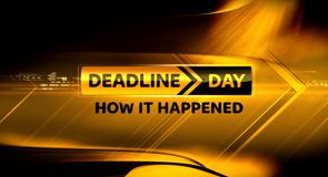 Deadline Day - How It Happened