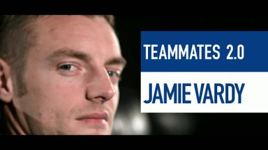 Vardy: Teammates 2.0