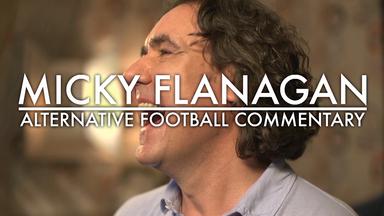 Micky Flanagan's alternative commentary!