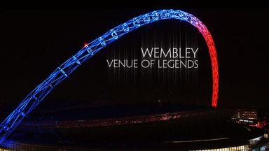 Wembley: Venue of Legends