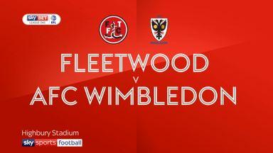 Fleetwood 2-0 AFC Wimbledon