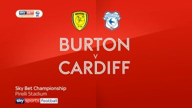 Burton 0-1 Cardiff