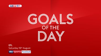 EFL Goals of the Day - 19th August