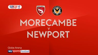 Morecambe 2-1 Newport