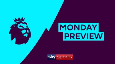 Premier League Monday Preview