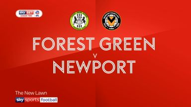 Forest Green 0-4 Newport