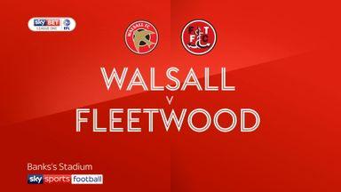 Walsall 4-2 Fleetwood