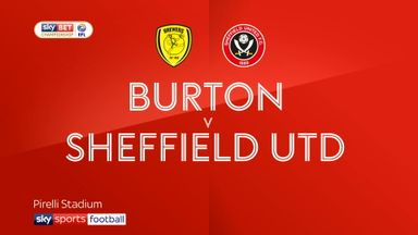 Burton 1-3 Sheffield Utd
