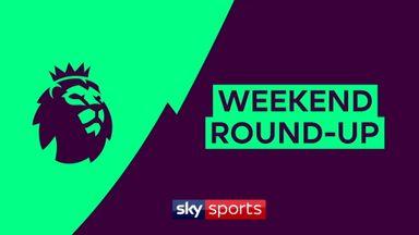 Premier League Weekend Round-up