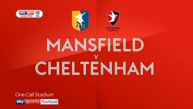 Mansfield 3-2 Cheltenham