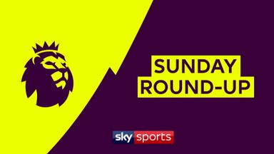 Premier League Sunday round-up