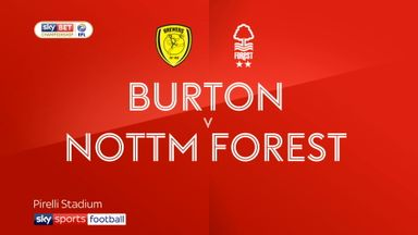 Burton 0-0 Nottingham Forest