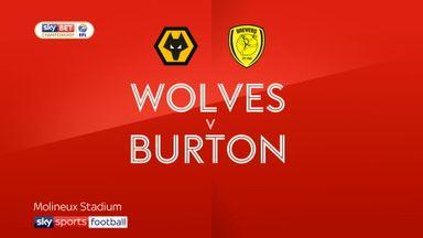 Wolves 3-1 Burton