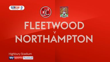 Fleetwood 2-0 Northampton