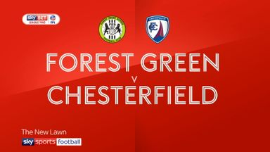 Forest Green 4-1 Chesterfield