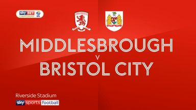 Middlesbrough 2-1 Bristol City