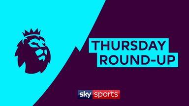 Premier League Thursday Round-up