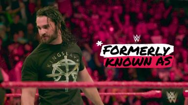 Seth Rollins: WWE Formerly Known As