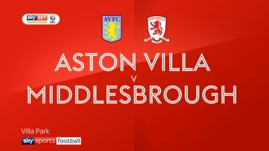 Aston Villa 0-0 Middlesbrough (Agg: 1-0)