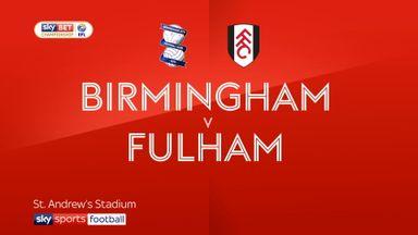 Birmingham 3-1 Fulham